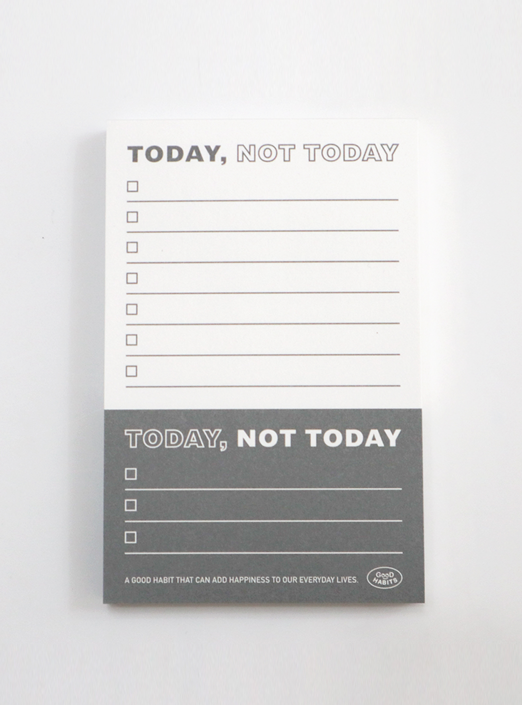 TODAY NOT TODAY - GREY