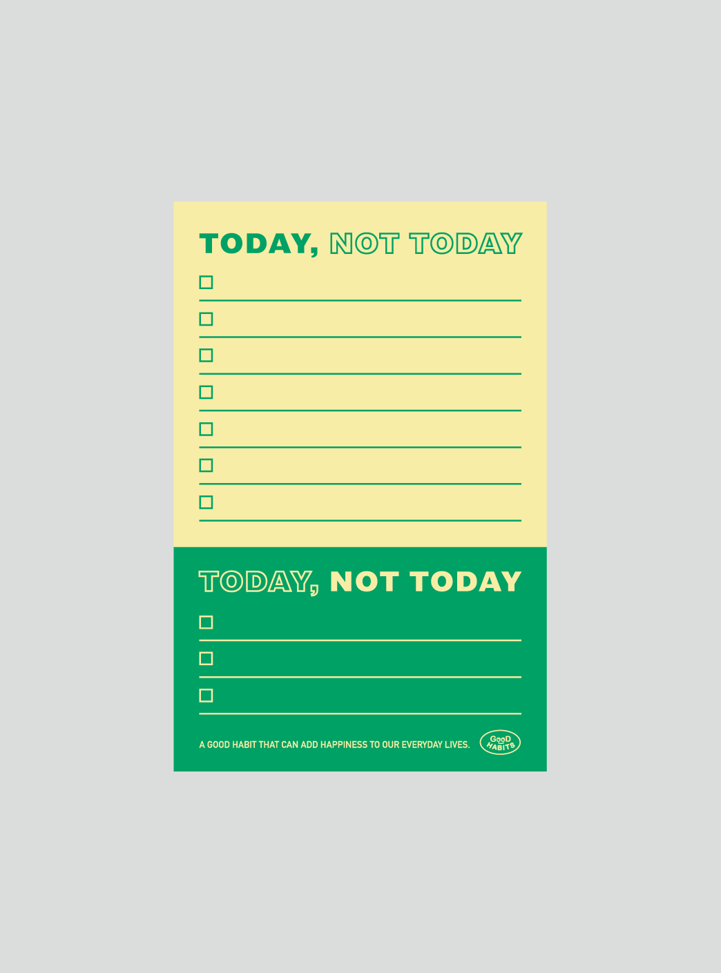 TODAY NOT TODAY - GREEN